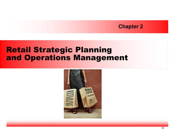 retail strategic planning and operations management n.