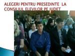 alegeri pentru presedinte la consiliul elevilor pe judet