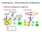 installing r new generating acl configuration
