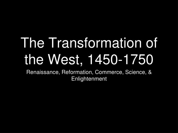 the transformation of the west 1450 1750 n.