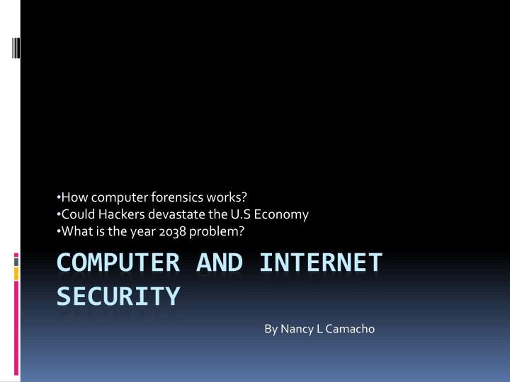 how computer forensics works could hackers devastate the u s economy what is the year 2038 problem n.