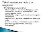 teknik wawancara radio tv lanjutan2