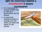why do historians believe a constitution is always incomplete
