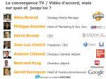 la convergence tv vid o d accord mais sur quoi et jusqu o