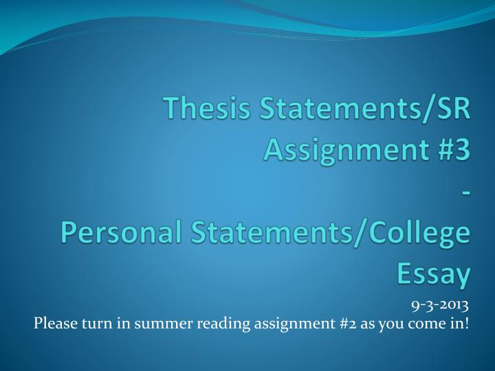 thesis statements sr assignment 3 personal statements college essay n.
