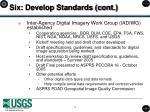 six develop standards cont
