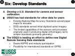 six develop standards