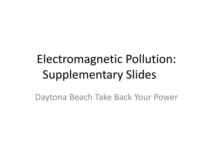 electromagnetic pollution supplementary slides n.