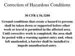 correction of hazardous conditions