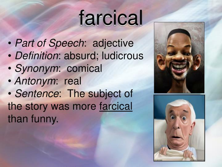 Ppt sat vocabulary week 5 by peyton tracy alex ropp for Farcical synonym