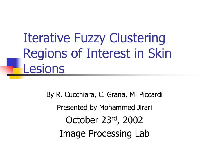 iterative fuzzy clustering regions of interest in skin lesions n.