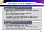 tarif dasar dan sifat pengenaan 2