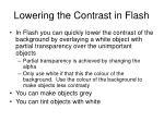 lowering the contrast in flash