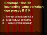 beberapa falsafah kaunseling yang berkaitan dgn proses b k