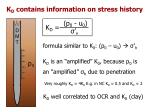k d contains information on stress history
