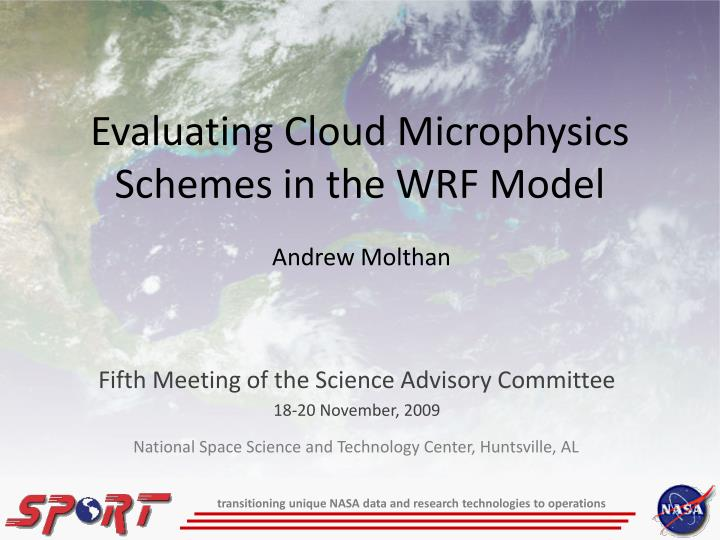 evaluating cloud microphysics schemes in the wrf model n.