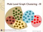 multi level graph clustering iii