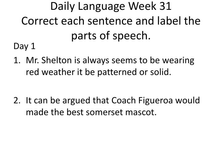 daily language week 31 correct each sentence and label the parts of speech n.