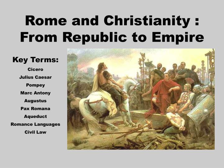 rome and christianity from republic to empire n.