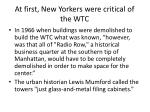 at first new yorkers were critical of the wtc