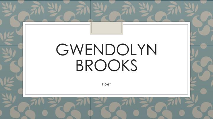 gwendolyn brooks n.