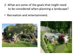 2 what are some of the goals that might need to be considered when planning a landscape