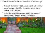 3 what are the two basic elements of a landscape