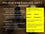 how do we know if souls exist and if it is immortal