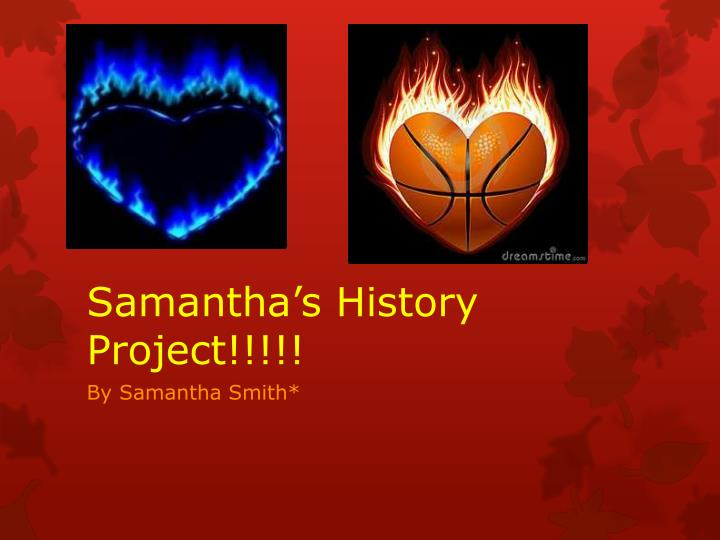 Samantha s history project