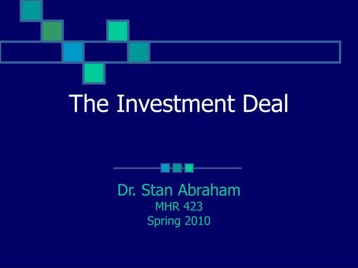 the investment deal n.