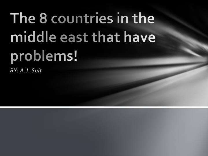 the 8 countries in the middle east that have problems n.