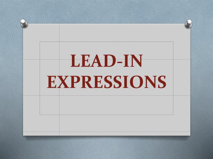 lead in expressions n.