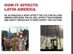 how it affects latin america