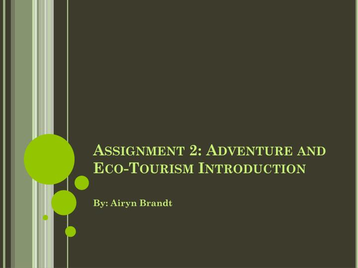 assignment 2 adventure and eco tourism introduction n.