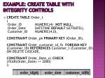 example create table with integrity controls