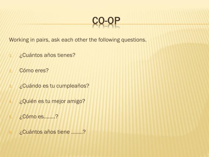 Working in pairs, ask each other the following questions.