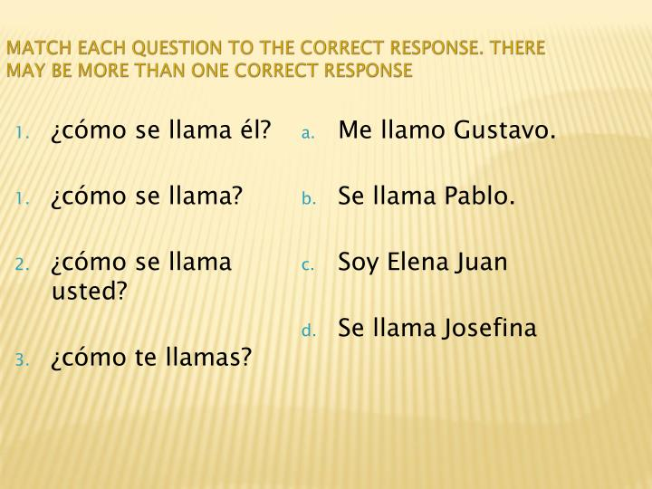 Match each question to the correct response there may be more than one correct response