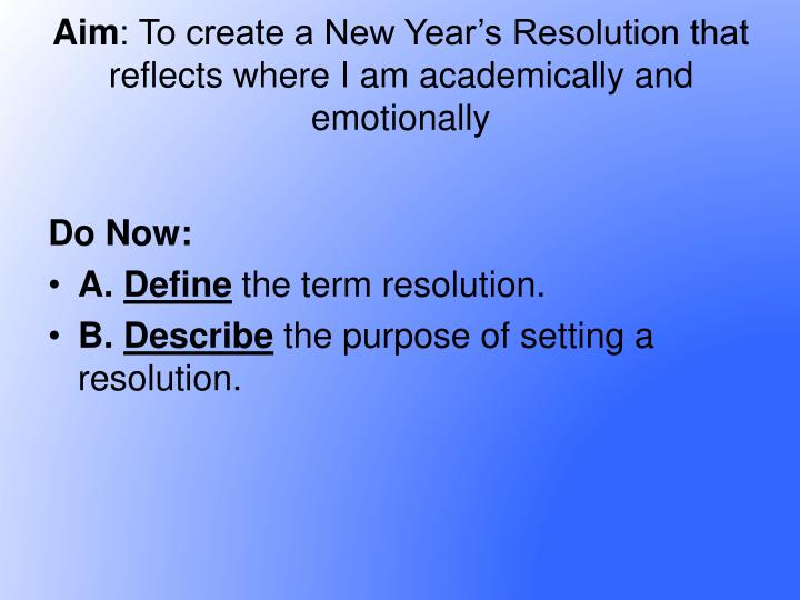 Aim to create a new year s resolution that reflects where i am academically and emotionally