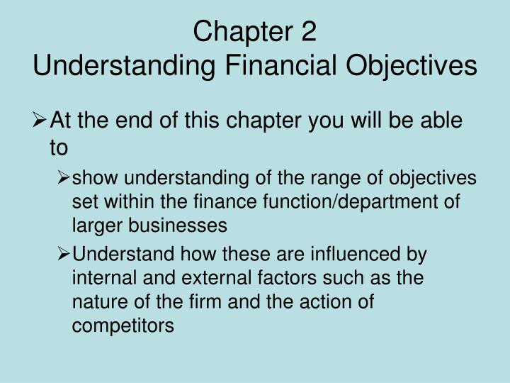 chapter 2 understanding financial objectives n.