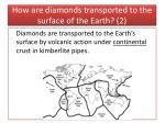 how are diamonds transported to the surface of the earth 2