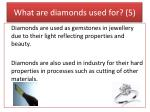 what are diamonds used for 5