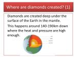 where are diamonds created 1