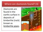 where are diamonds found 3
