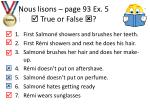 nous lisons page 93 ex 5 true or false