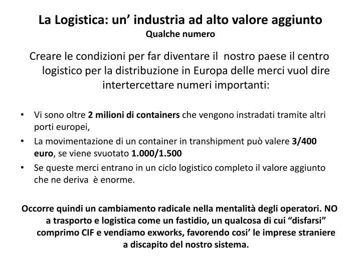 La logistica un industria ad alto valore aggiunto qualche numero