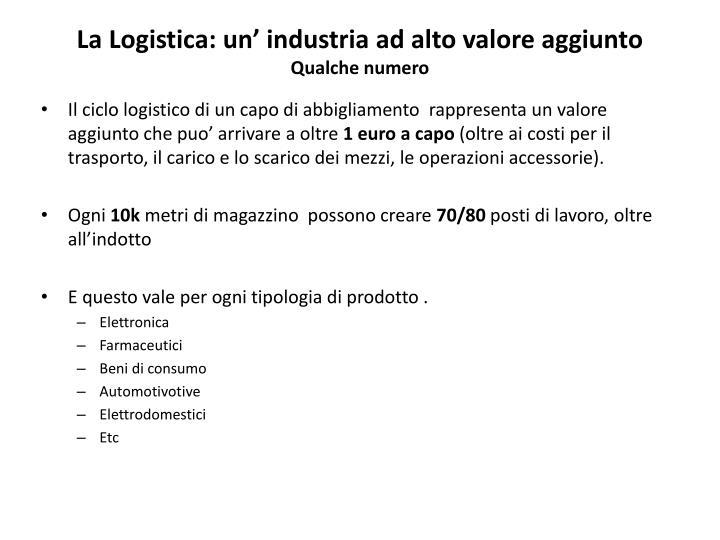 La Logistica: un' industria ad alto valore aggiunto