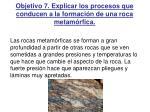 objetivo 7 explicar los procesos que conducen a la formaci n de una roca metam rfica