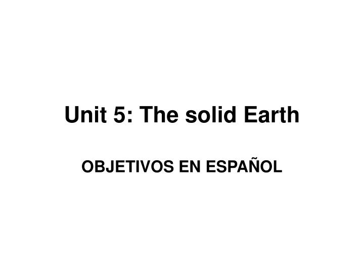 unit 5 the solid earth n.