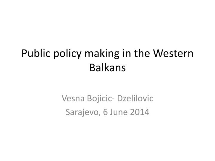 public policy making in the western balkans n.