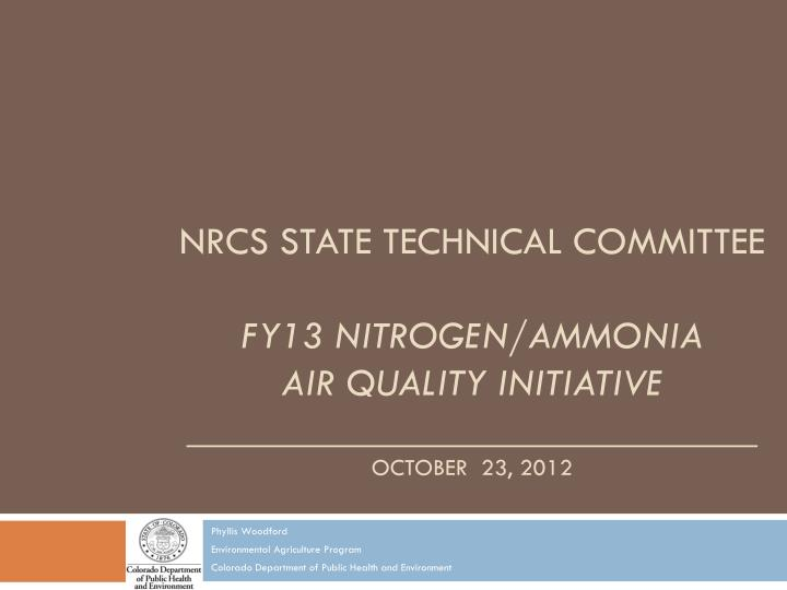 nrcs state technical committee fy13 nitrogen ammonia air quality initiative october 23 2012 n.